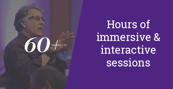 60+ hours of immersive and interactive sessions
