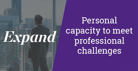 Expand personal capacity to meet professional challenges