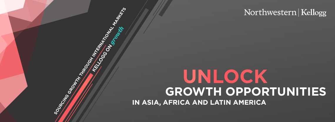 Kellogg on Growth: Sourcing Growth Through International Markets