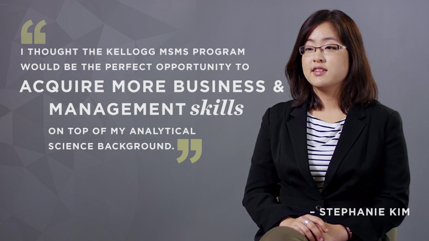 Stephanie Kim discusses the benefits of the Kellogg MSMS (Masters in Management) program