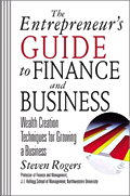 The Entrepreneur's Guide to Finance & Business: Wealth Creation Techniques for Growing a Business by Steven Rogers