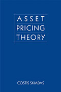 Asset Pricing Theory by Costis Skiadas