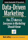 Data-Driven Marketing: The 15 Metrics Everyone in Marketing Should Know by Mark Jeffery