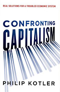 Confronting Capitalism by Philip Kotler