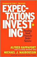 Expectations Investing by Alfred Rappaport, Michael J. Mauboussin, and Peter L. Bernstein