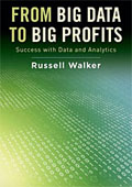 From big data to big profits by Russell Walker